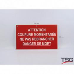 """Panneau """"Attention coupure..."""